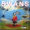 Swans — White Light From The Mouth Of Infinity