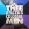 Thee Amazing Colossal Men — Take Me Higher